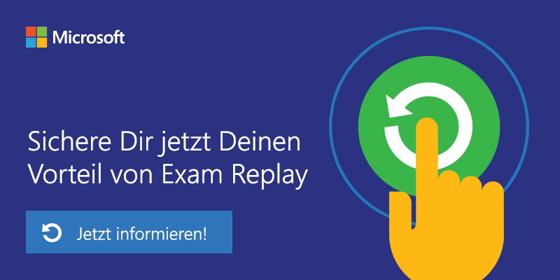 Verschaffen Sie sich Ihren Vorteil mit Microsoft Exam Replay + ...
